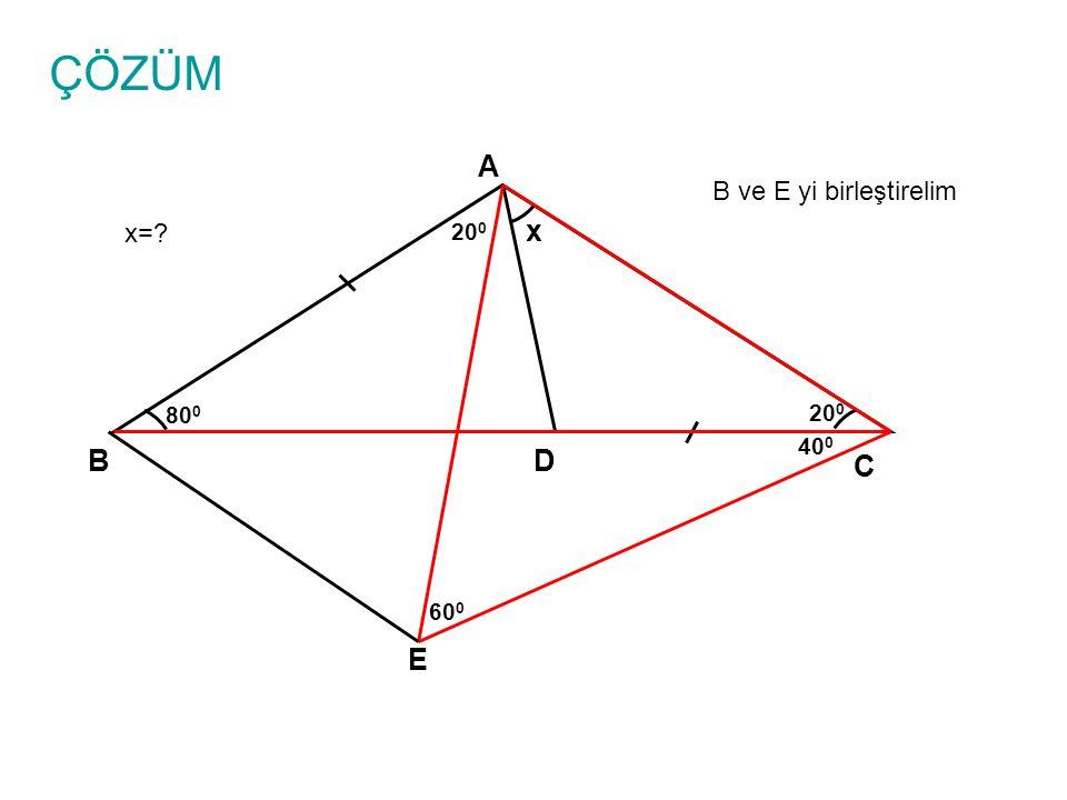 ÇÖZÜM A B ve E yi birleştirelim x= 200 x 800 200 400 B D C 600 E