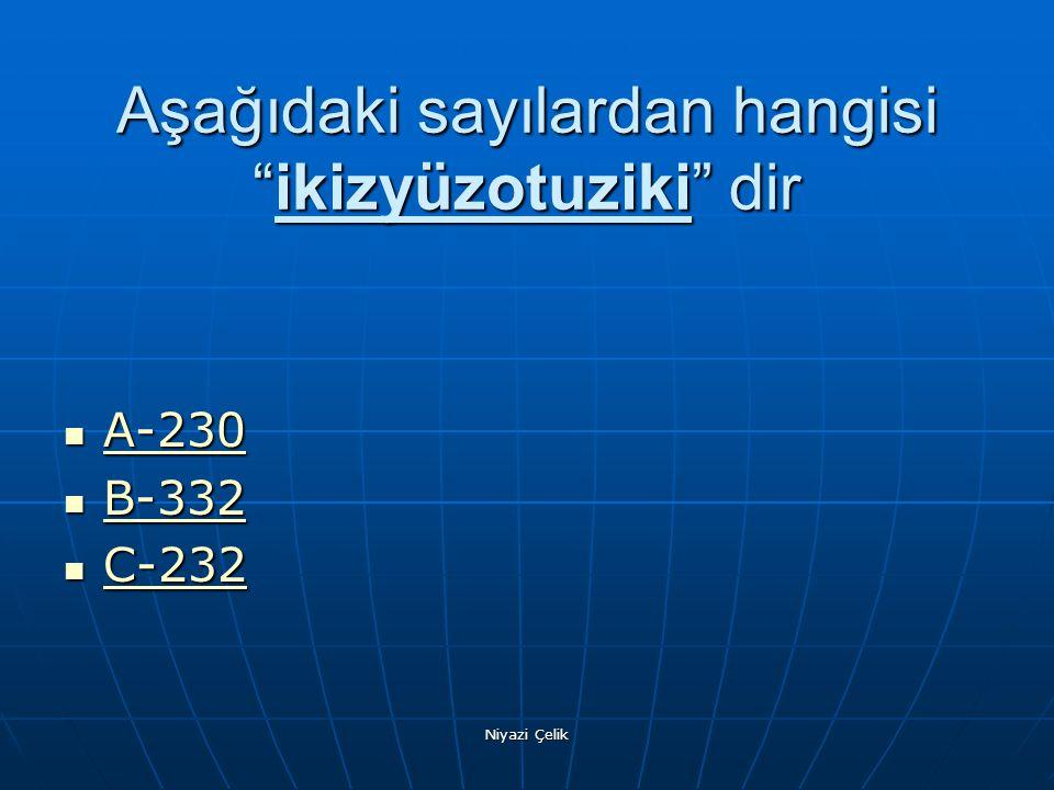 Aşağıdaki sayılardan hangisi ikizyüzotuziki dir