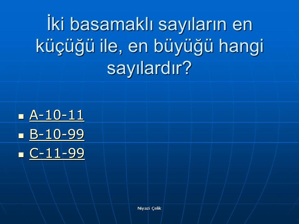 İki basamaklı sayıların en küçüğü ile, en büyüğü hangi sayılardır
