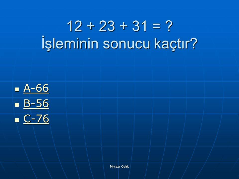 12 + 23 + 31 = İşleminin sonucu kaçtır