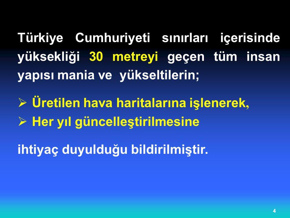 Türkiye Cumhuriyeti sınırları içerisinde yüksekliği 30 metreyi geçen tüm insan yapısı mania ve yükseltilerin;