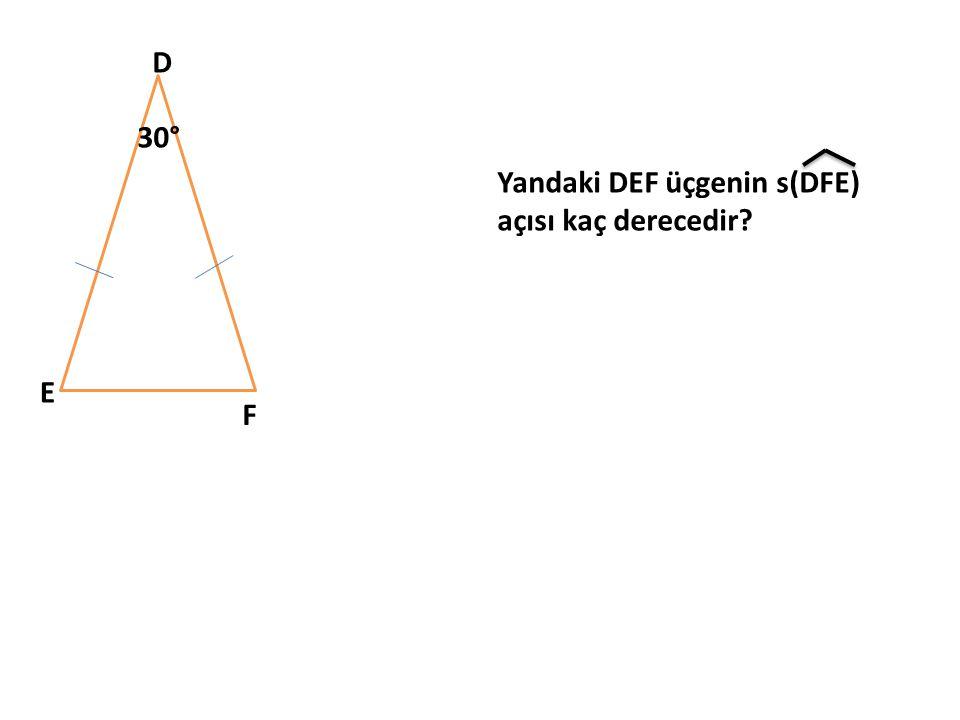 D 30° Yandaki DEF üçgenin s(DFE) açısı kaç derecedir E F