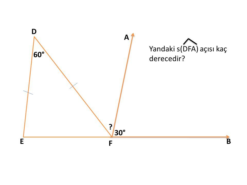 D A Yandaki s(DFA) açısı kaç derecedir 60° 30° E B F