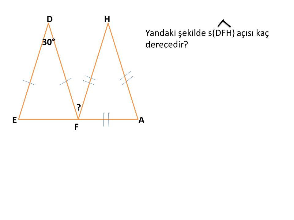 D H Yandaki şekilde s(DFH) açısı kaç derecedir 30° E A F