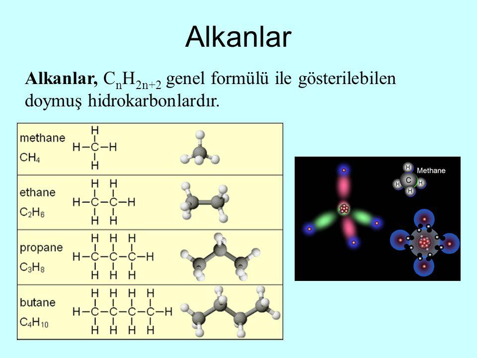 Alkanlar Alkanlar, CnH2n+2 genel formülü ile gösterilebilen doymuş hidrokarbonlardır.