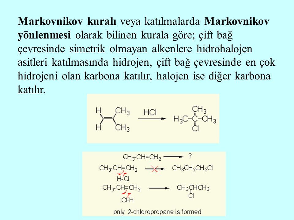 Markovnikov kuralı veya katılmalarda Markovnikov yönlenmesi olarak bilinen kurala göre; çift bağ çevresinde simetrik olmayan alkenlere hidrohalojen asitleri katılmasında hidrojen, çift bağ çevresinde en çok hidrojeni olan karbona katılır, halojen ise diğer karbona katılır.
