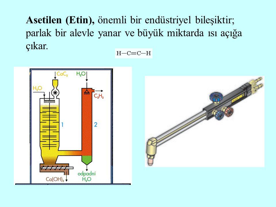 Asetilen (Etin), önemli bir endüstriyel bileşiktir; parlak bir alevle yanar ve büyük miktarda ısı açığa çıkar.