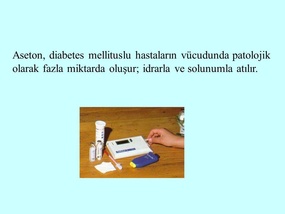 Aseton, diabetes mellituslu hastaların vücudunda patolojik olarak fazla miktarda oluşur; idrarla ve solunumla atılır.