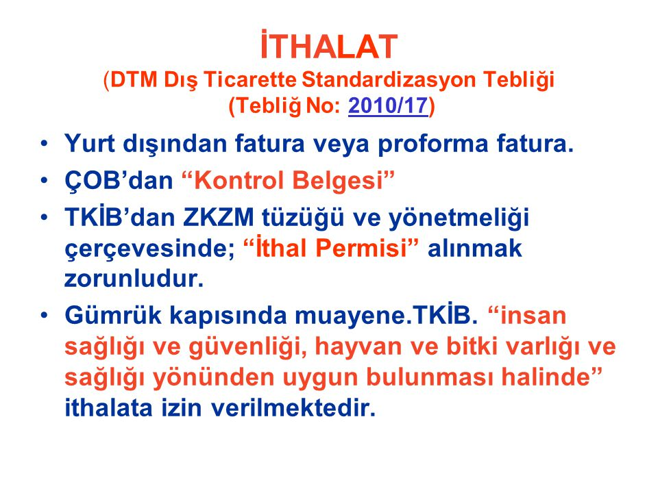 İTHALAT (DTM Dış Ticarette Standardizasyon Tebliği (Tebliğ No: 2010/17)