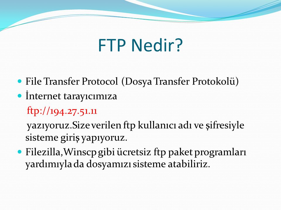 FTP Nedir File Transfer Protocol (Dosya Transfer Protokolü)