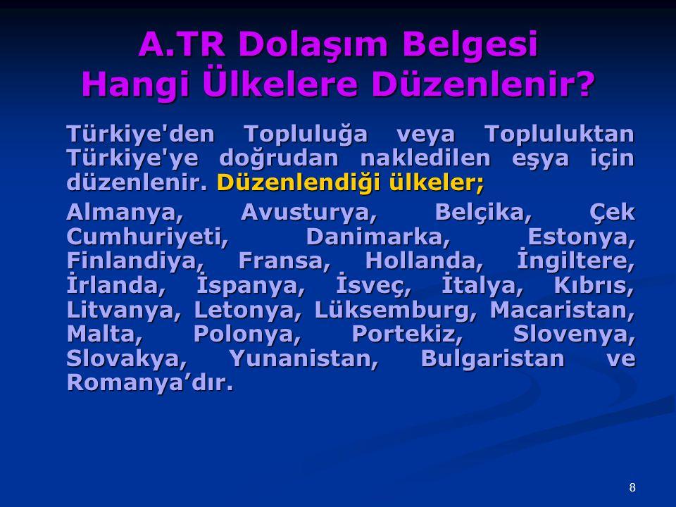 A.TR Dolaşım Belgesi Hangi Ülkelere Düzenlenir