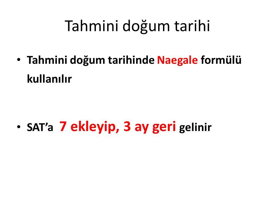 Tahmini doğum tarihi Tahmini doğum tarihinde Naegale formülü kullanılır.