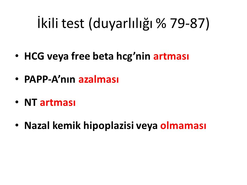 İkili test (duyarlılığı % 79-87)