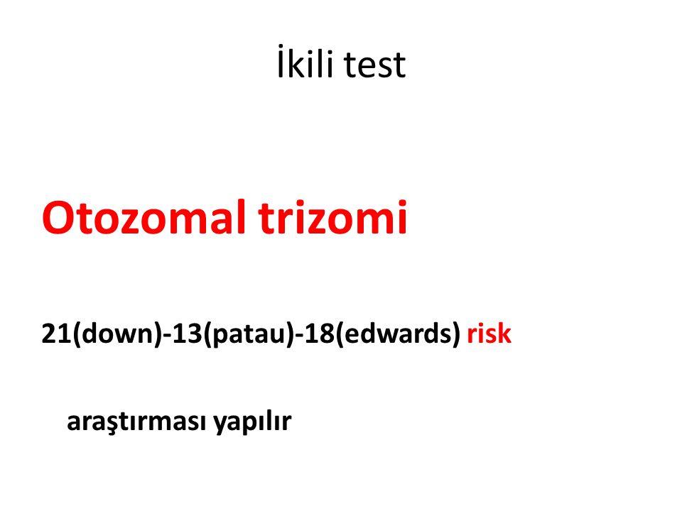Otozomal trizomi İkili test