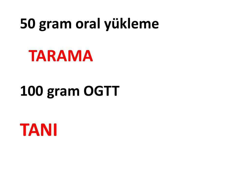 50 gram oral yükleme TARAMA
