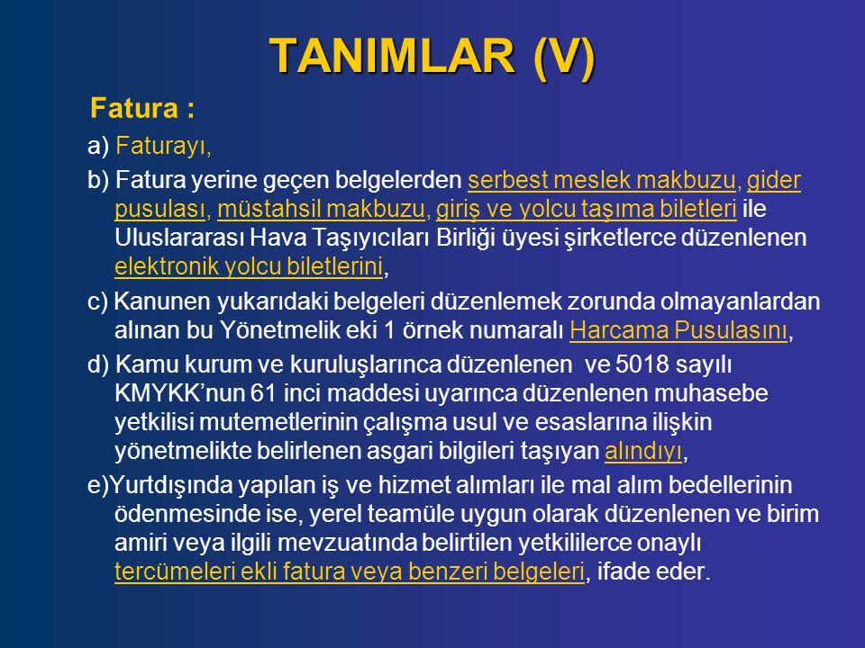 TANIMLAR (V) Fatura : a) Faturayı,