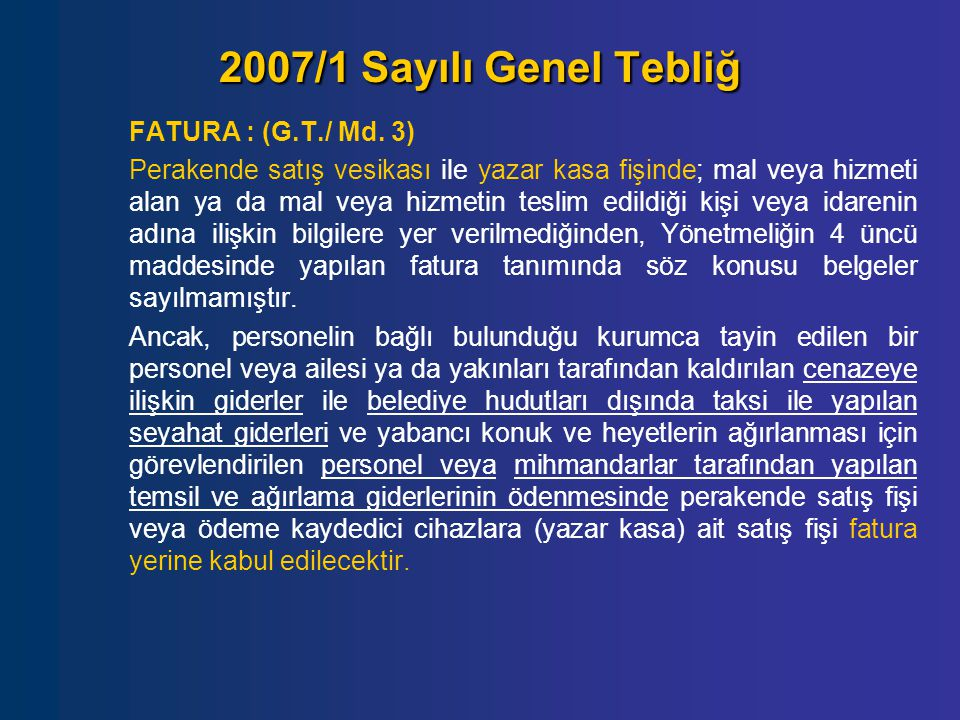 2007/1 Sayılı Genel Tebliğ FATURA : (G.T./ Md. 3)