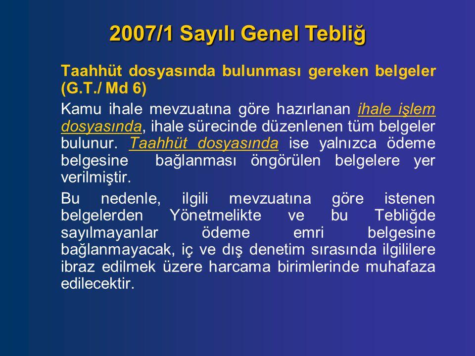 2007/1 Sayılı Genel Tebliğ Taahhüt dosyasında bulunması gereken belgeler (G.T./ Md 6)