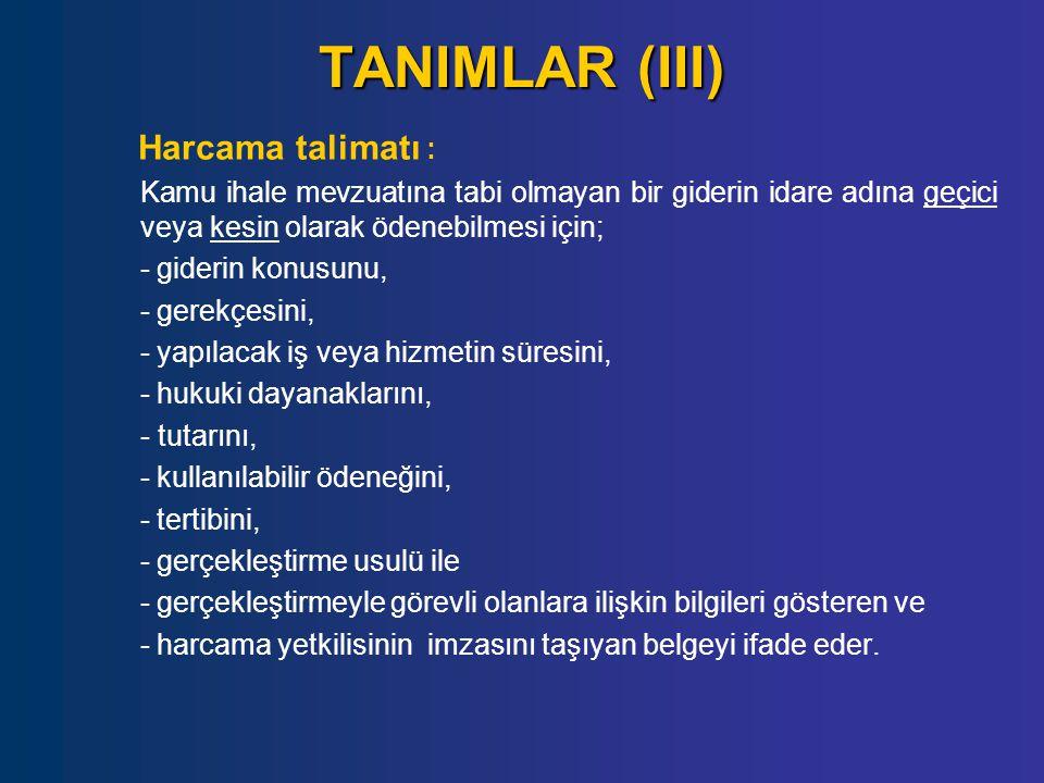 TANIMLAR (III) Harcama talimatı :