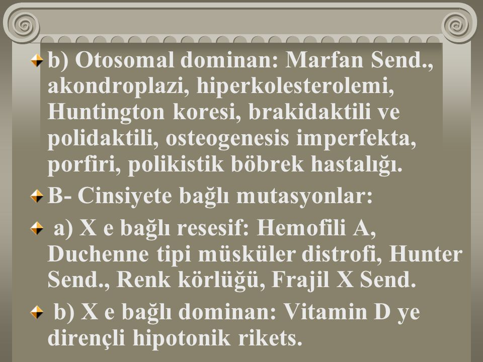 b) Otosomal dominan: Marfan Send