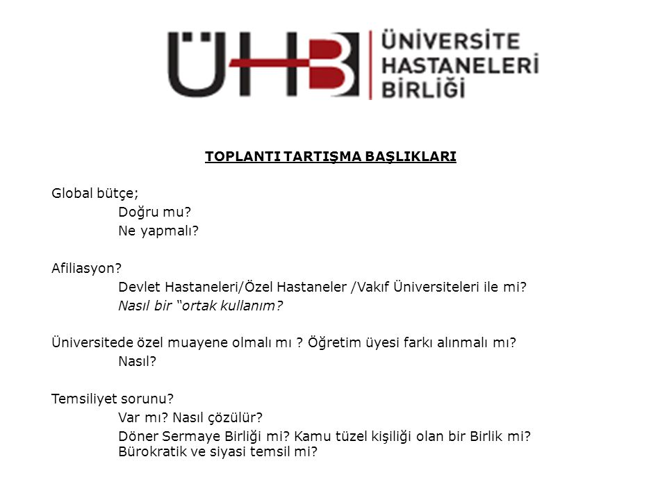 TOPLANTI TARTIŞMA BAŞLIKLARI