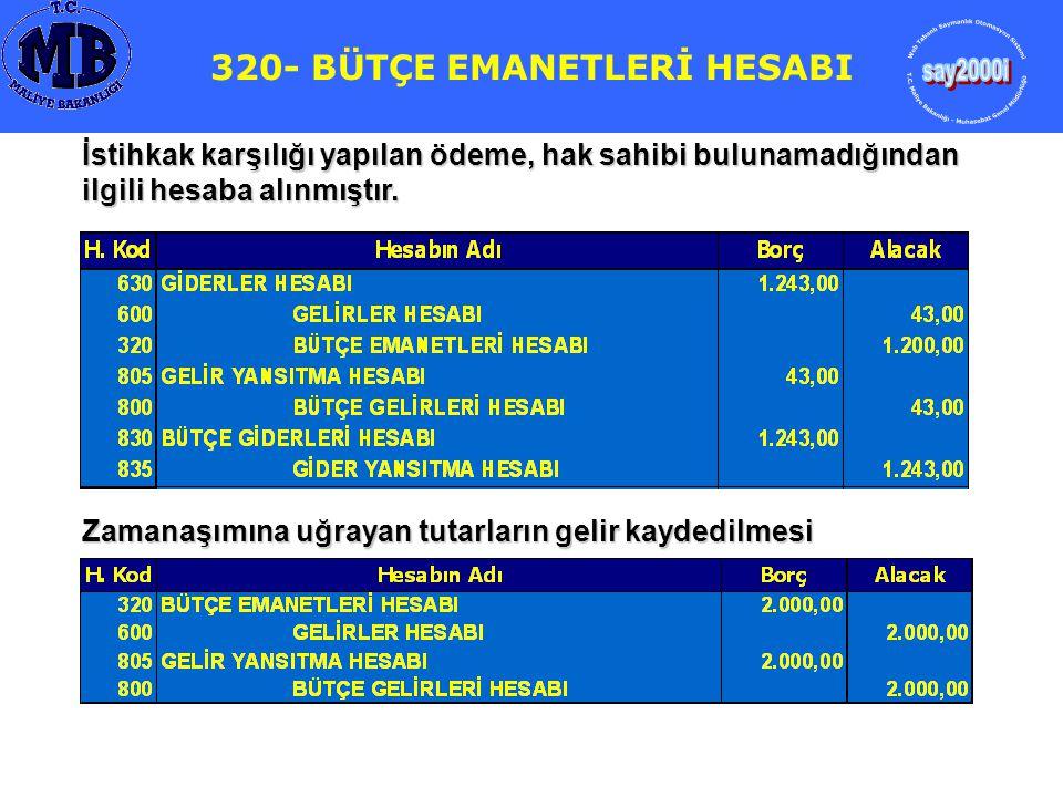 320- BÜTÇE EMANETLERİ HESABI