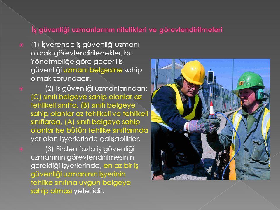 İş güvenliği uzmanlarının nitelikleri ve görevlendirilmeleri