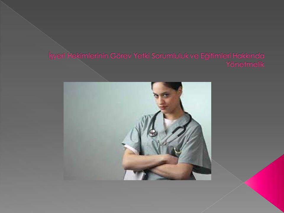 İşyeri Hekimlerinin Görev Yetki Sorumluluk ve Eğitimleri Hakkında Yönetmelik