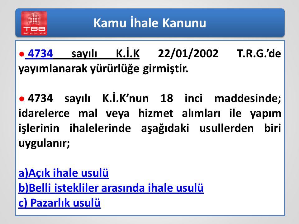 Kamu İhale Kanunu 4734 sayılı K.İ.K 22/01/2002 T.R.G.'de yayımlanarak yürürlüğe girmiştir.