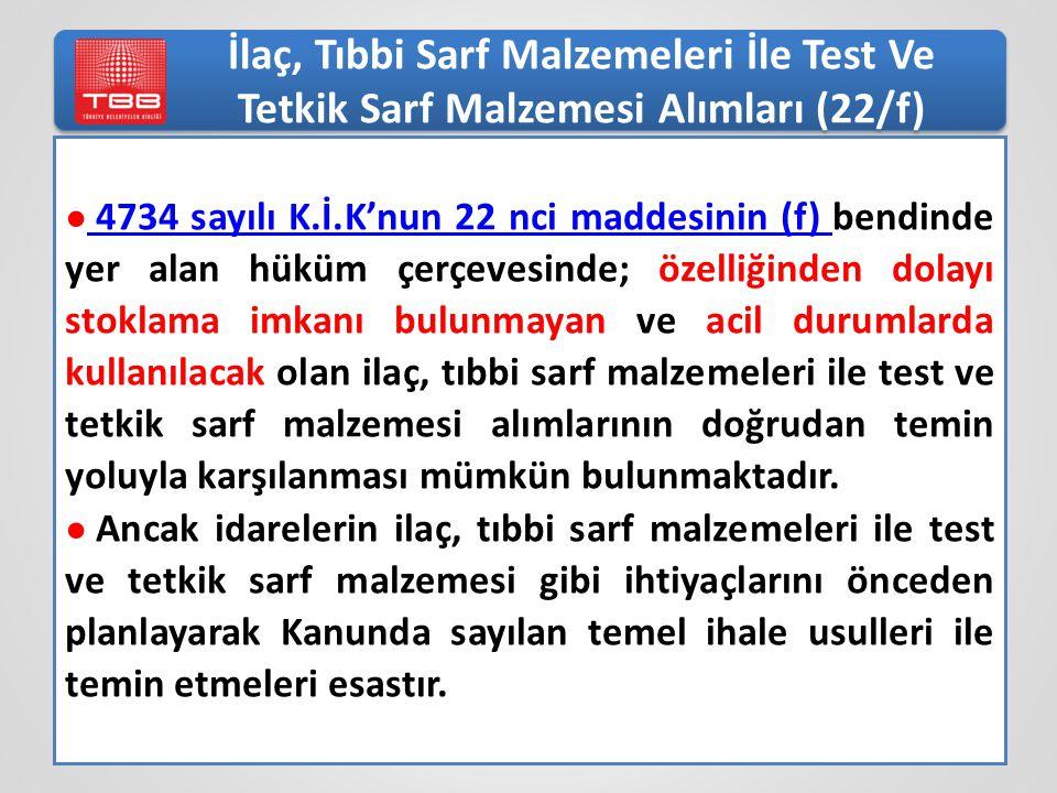 İlaç, Tıbbi Sarf Malzemeleri İle Test Ve Tetkik Sarf Malzemesi Alımları (22/f)