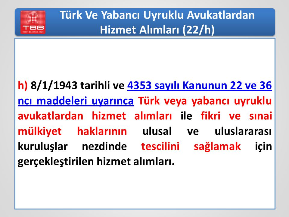 Türk Ve Yabancı Uyruklu Avukatlardan Hizmet Alımları (22/h)