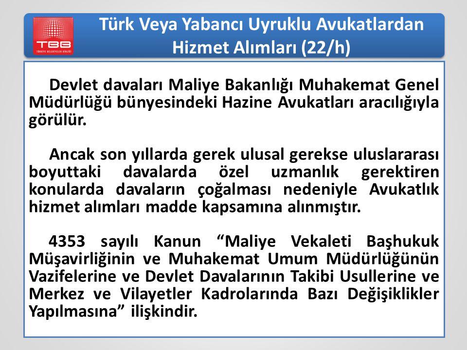Türk Veya Yabancı Uyruklu Avukatlardan Hizmet Alımları (22/h)