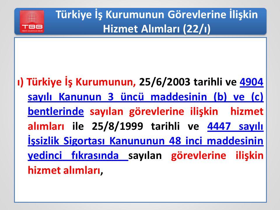 Türkiye İş Kurumunun Görevlerine İlişkin Hizmet Alımları (22/ı)