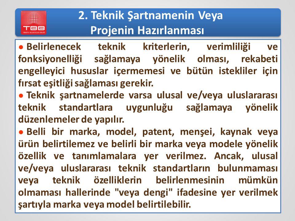 2. Teknik Şartnamenin Veya Projenin Hazırlanması