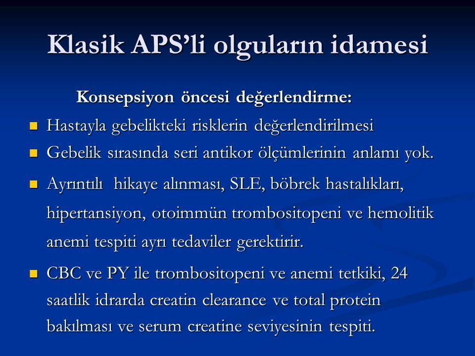 Klasik APS'li olguların idamesi