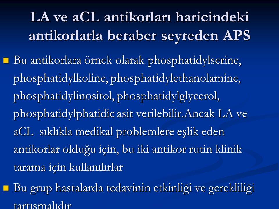 LA ve aCL antikorları haricindeki antikorlarla beraber seyreden APS