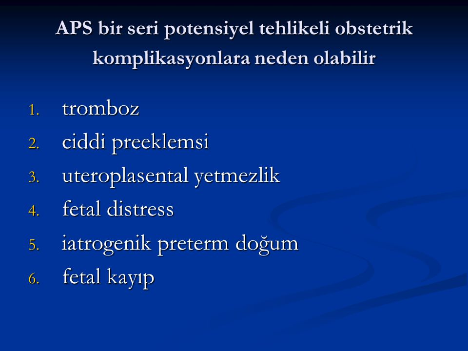 uteroplasental yetmezlik fetal distress iatrogenik preterm doğum