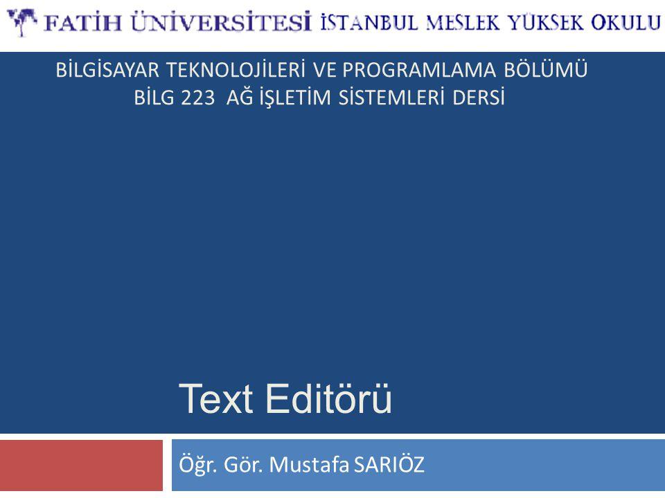 Text Editörü Öğr. Gör. Mustafa SARIÖZ