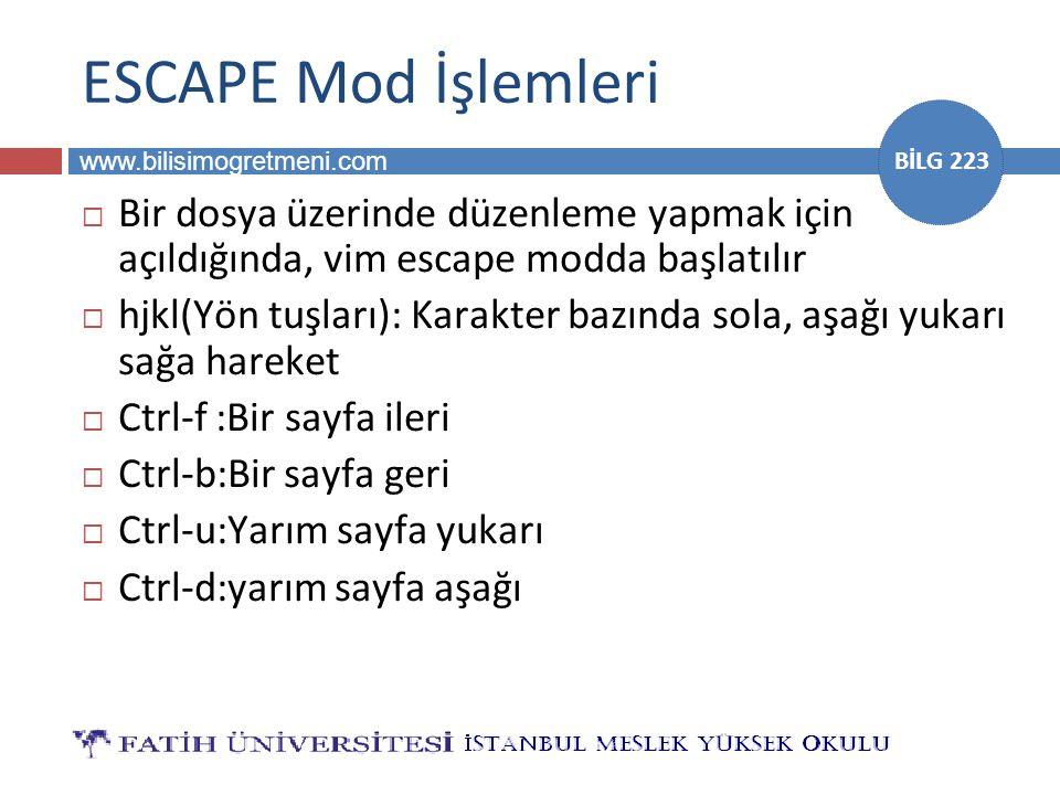 ESCAPE Mod İşlemleri Bir dosya üzerinde düzenleme yapmak için açıldığında, vim escape modda başlatılır.