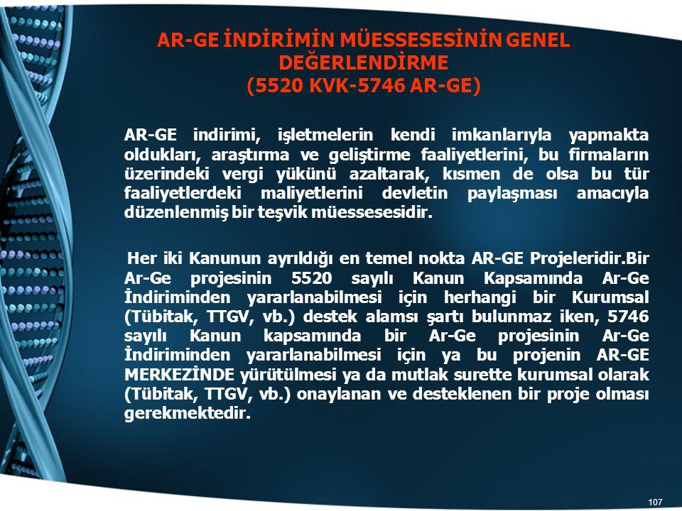 AR-GE İNDİRİMİN MÜESSESESİNİN GENEL DEĞERLENDİRME (5520 KVK-5746 AR-GE)