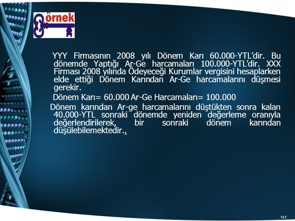 YYY Firmasının 2008 yılı Dönem Karı 60. 000-YTL'dir