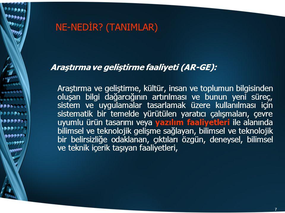 NE-NEDİR (TANIMLAR) Araştırma ve geliştirme faaliyeti (AR-GE):