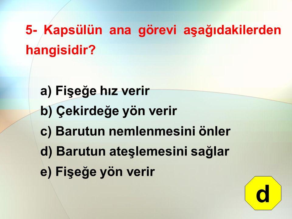 d 5- Kapsülün ana görevi aşağıdakilerden hangisidir