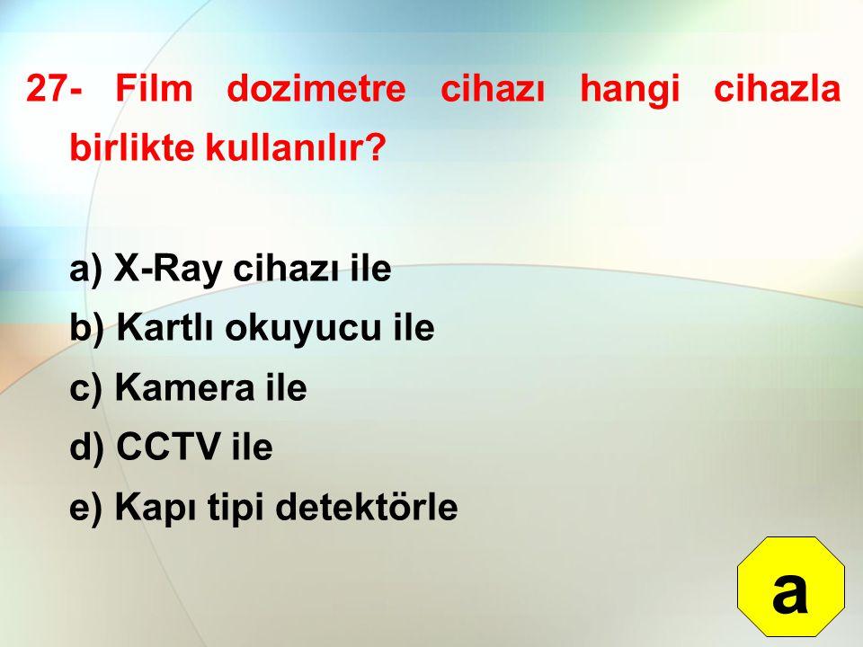 a 27- Film dozimetre cihazı hangi cihazla birlikte kullanılır