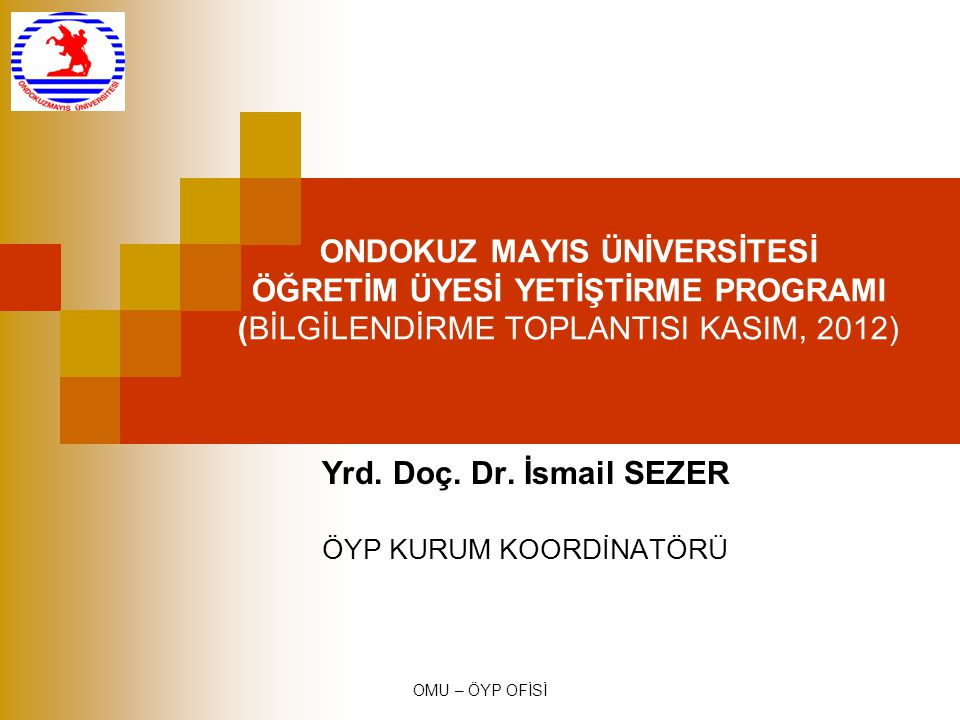 Yrd. Doç. Dr. İsmail SEZER ÖYP KURUM KOORDİNATÖRÜ