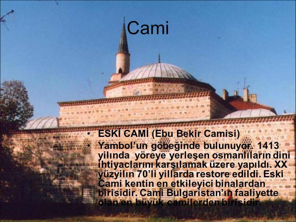 Cami ESKİ CAMİ (Ebu Bekir Camisi)
