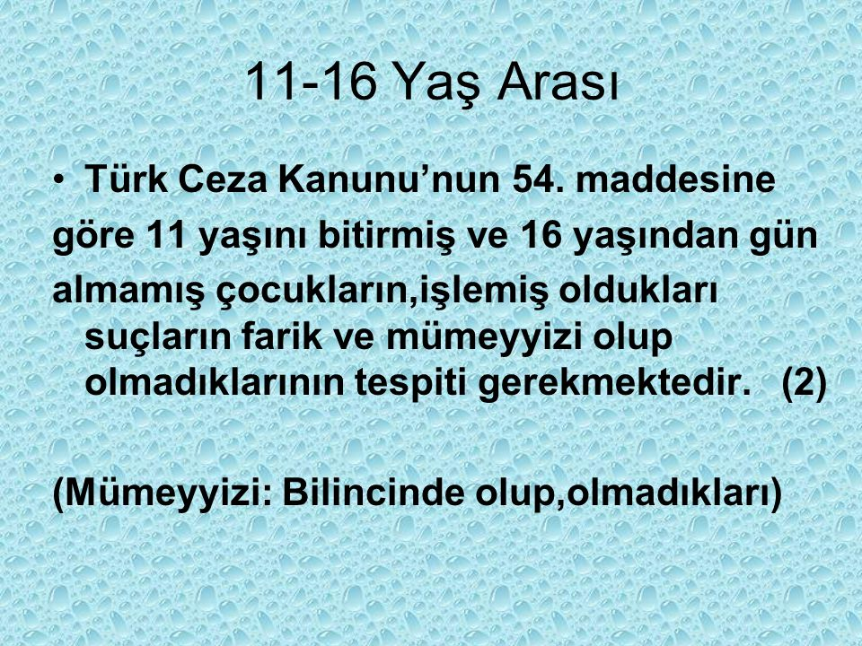 11-16 Yaş Arası Türk Ceza Kanunu'nun 54. maddesine