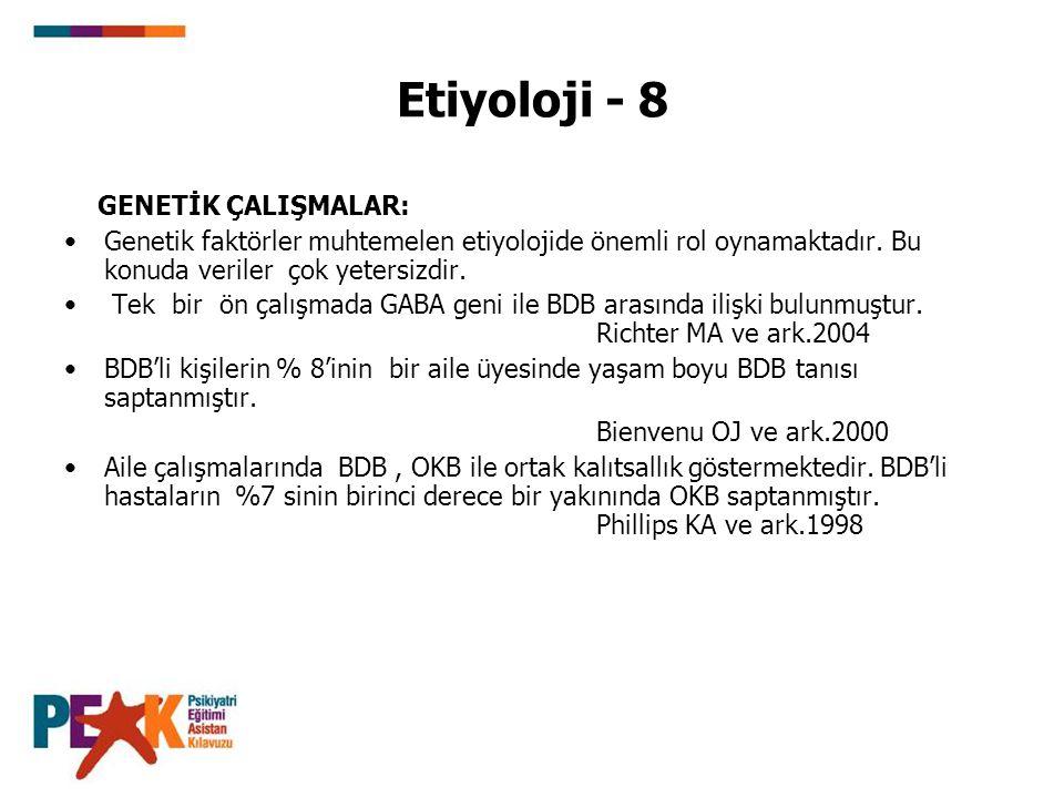 Etiyoloji - 8 GENETİK ÇALIŞMALAR:
