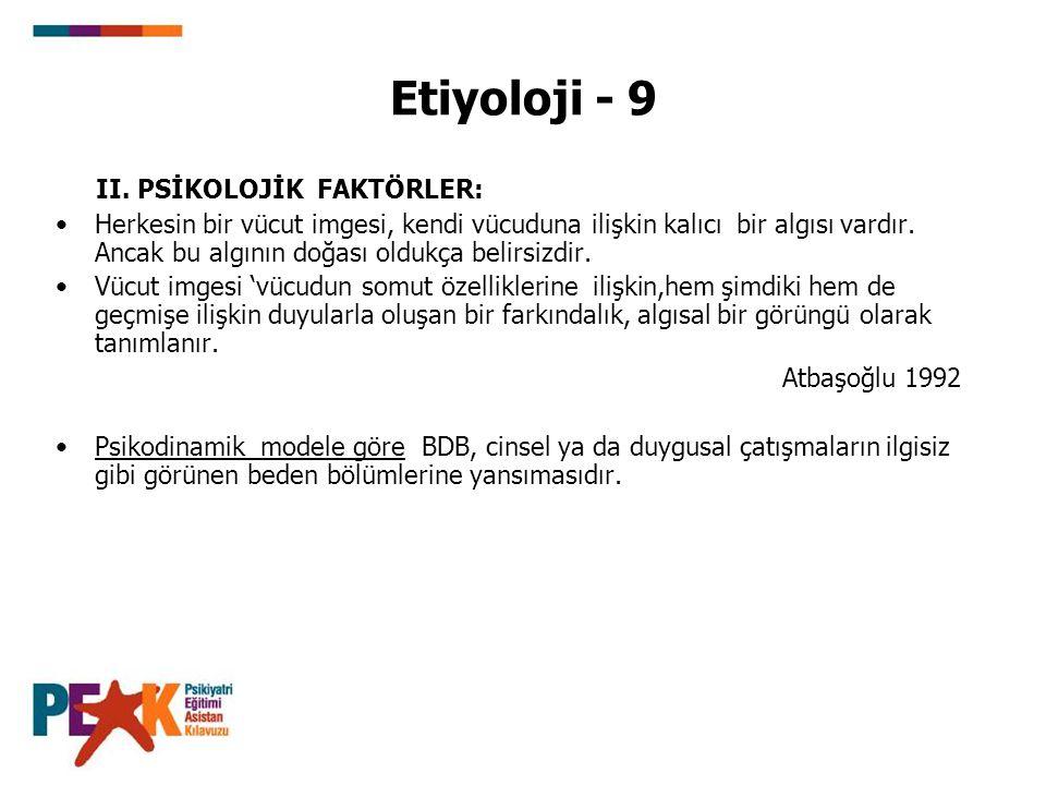 Etiyoloji - 9 II. PSİKOLOJİK FAKTÖRLER: