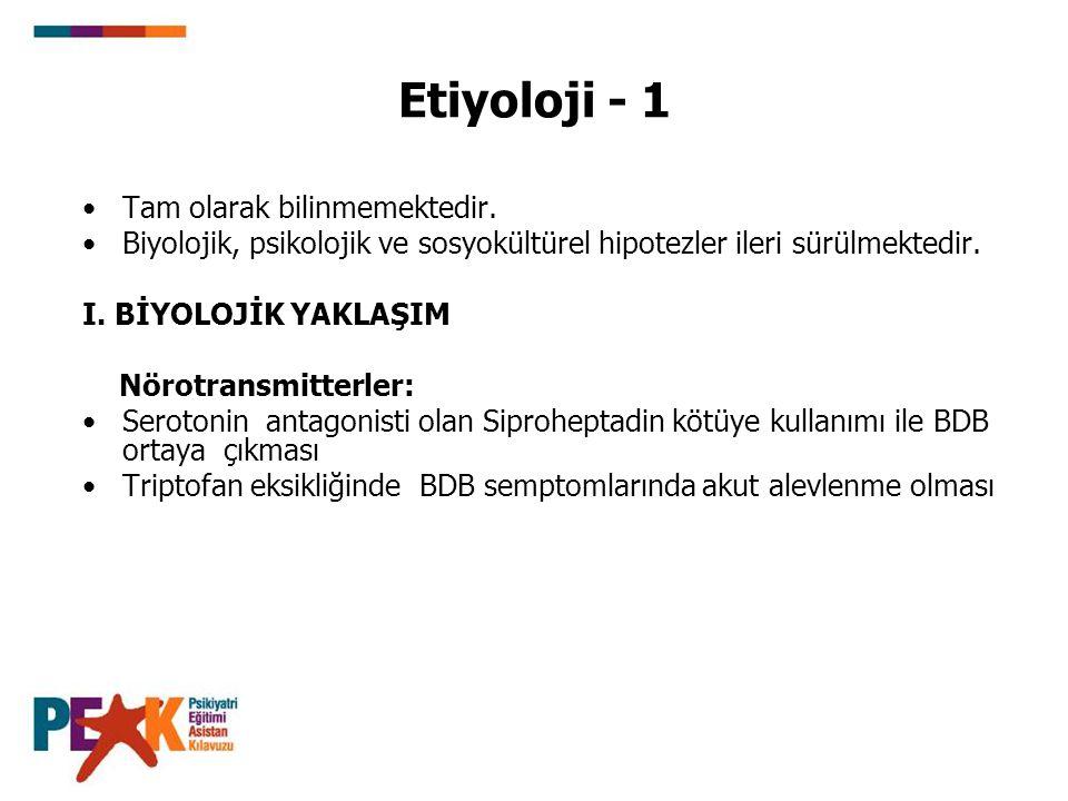 Etiyoloji - 1 Tam olarak bilinmemektedir.